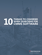 10 Things to Consider When Searching for CMMS Software